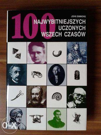 """J. Simmons """"100 najwybitniejszych uczonych wszech czasów"""""""