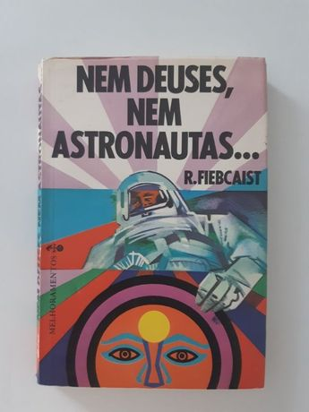 Nem Deuses, nem Astronautas
