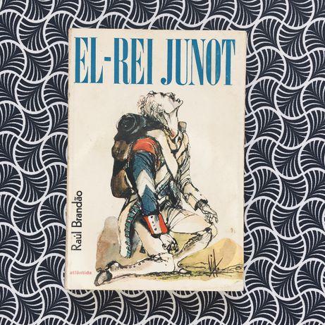 El-Rei Junot - Raúl Brandão