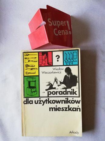 """książka """"poradnik dla użytkowników mieszkań"""" Wiesław Wieczorkiewicz"""