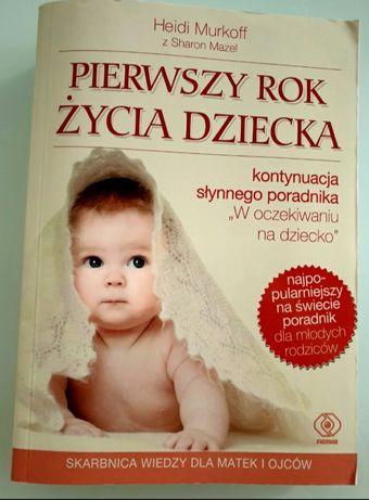 Ksiażka, poradnik Pierwszy rok życia dziecka Heidi Murkoff