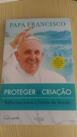 Papa Francisco, proteger a criação