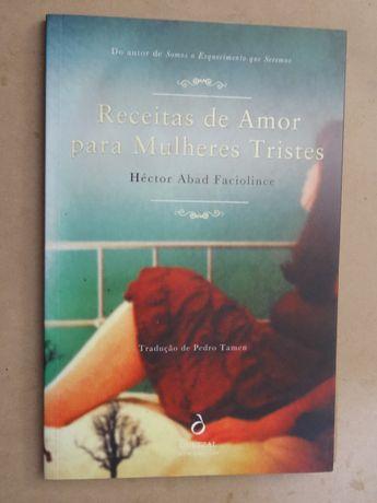 Receitas de Amor Para Mulheres Tristes de Hector Abad Faciolince