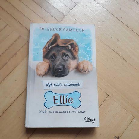 """Książka """"Był sobie szczeniak Ellie"""" W. Bruce Cameron"""