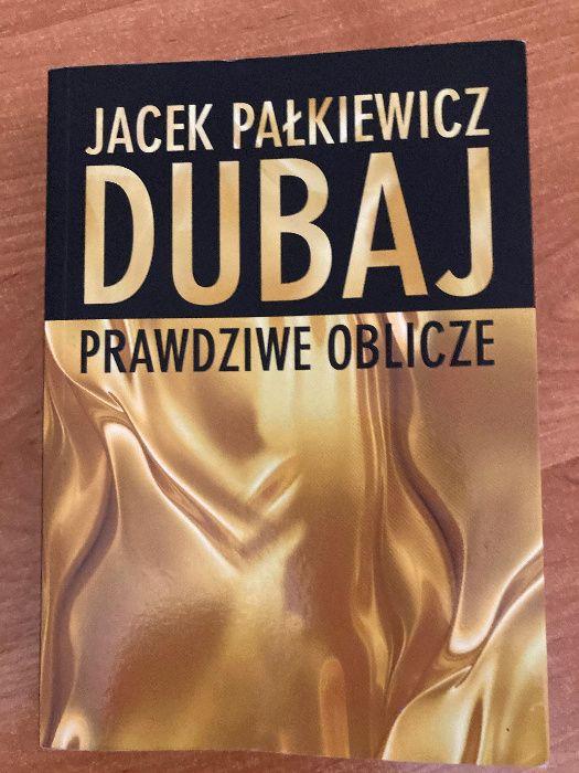 """Jacek Pałkiewicz, """"Dubaj. Prawdziwe oblicze""""."""