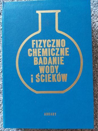 Fizyczno - chemiczne badanie wody i ścieków, wyd. 1976