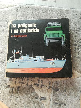 """Książka """"Na poligonie i na defiladzie"""""""