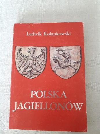 Polska Jagiellonów - Ludwik Kolankowski