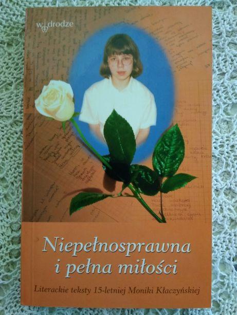 Niepełnosprawna i pełna miłości Literackie teksty 15-letniej Moniki K.