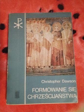 Dawson Formowanie się chrześcijaństwa