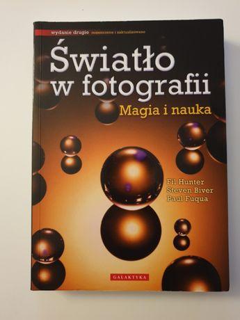 Światło w fotografii - magia i nauka. Wydanie rozszerzone