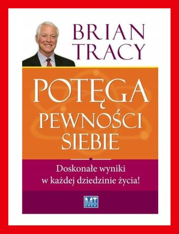 Potęga pewności siebie. Audiobook Brian Tracy