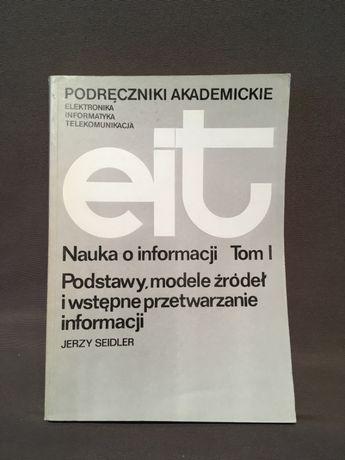 Nauka o informacji, t.I, Podstawy, modele źródeł i wstępne... Seidler