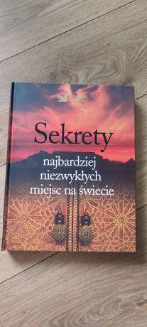 Książka Sekrety najbardziej niezwykłych miejsc na świecie