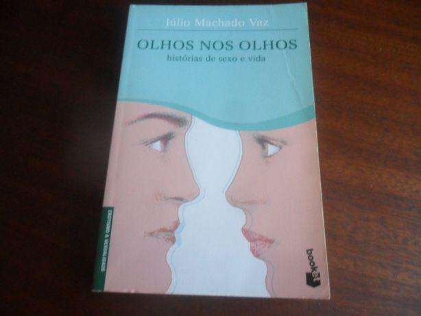 """""""Olhos nos Olhos"""" Histórias de Sexo e Vida de Júlio Machado Vaz"""