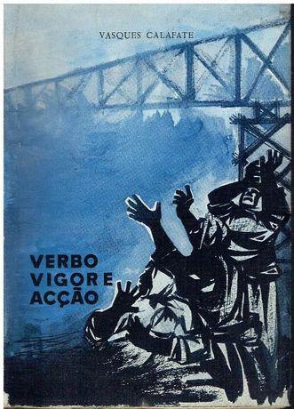 5837 - Verbo, Vigor e Acção - Vasquez Calafate 1º edição