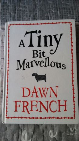 "Książka po angielsku ""A Tiny Bit Marvellous"" Dawn French"
