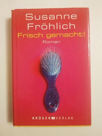 Susanne Fröhlich - Frisch gemacht!, po niemiecku